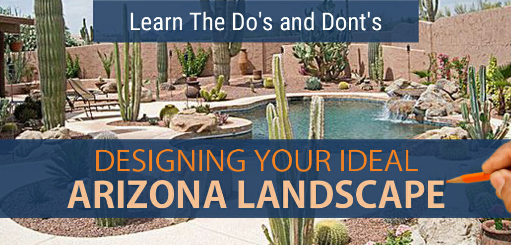 dos-donts-designing-ideal-arizona-landscape