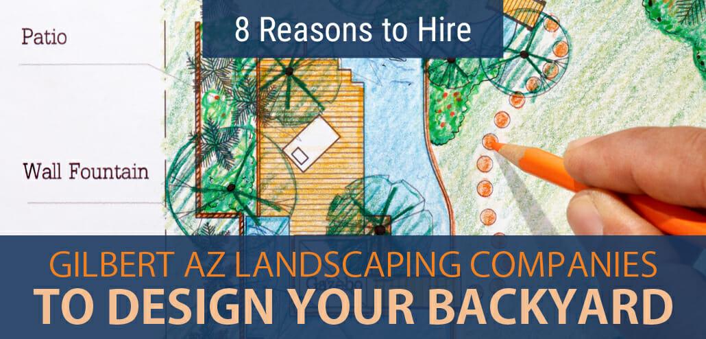 Reasons-To-Hire-Gilbert-AZ-Landscaping-Companies-Design-Backyard
