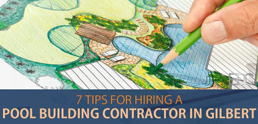 Gilbert AZ pool building contractor hiring tips